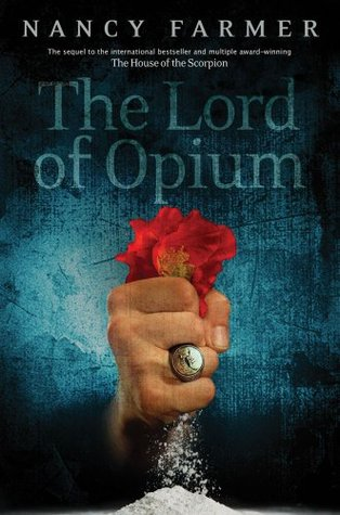 The Lord of Opium (Matteo Alacran #2)
