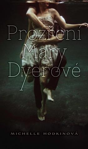 Prozření Mary Dyerové (Mara Dyerová, #1)