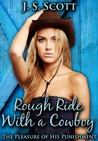Rough Ride with a Cowboy: An Erotic Sex Story Of Sexual Submission (The Pleasure Of His Punishment, #6)