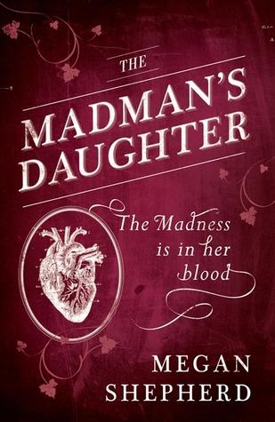 The Madman's Daughter (The Madman's Daughter, #1)