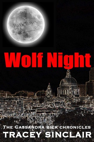 Wolf Night (Cassandra Bick Chronicles #2)