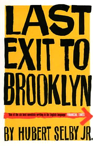 an analysis of the common themes in the book last exit to brooklyn by hubert selby jr Requiem of a dream the film rights to hubert selby, jr's book were optioned by scott vogel for his best-known novels are last exit to brooklyn (1964) and.