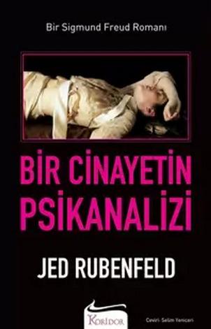 Bir Cinayetin Psikanalizi (Bir Sigmund Freud Romanı #1)  by  Jed Rubenfeld