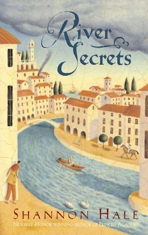 River Secrets (The Books of Bayern #3)  by Shannon Hale  />