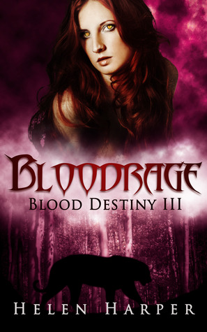 Bloodrage (Blood Destiny #3)  - Helen Harper