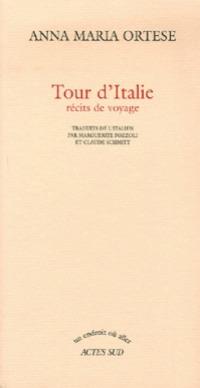 Tour dItalie  by  Anna Maria Ortese