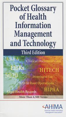 Pocket Glossary of Health Information Management and Technology Ahima