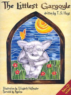 The Littlest Gargoyle Book and Audio CD TS Hays