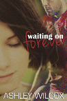 Waiting on Forever (The Forever Series, #2)