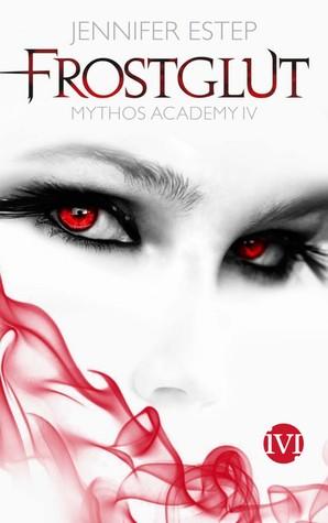 Frostglut (Mythos Academy, #4)