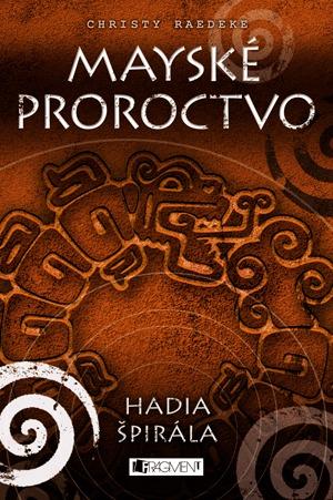 Hadia špirála (Mayské proroctvo #2)
