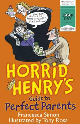 Horrid Henrys Guide to Perfect Parents  by  Francesca Simon