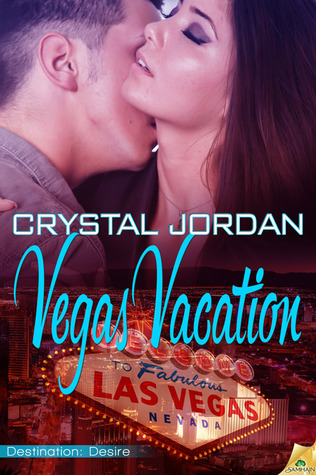 Vegas Vacation (Destination Desire) Crystal Jordan