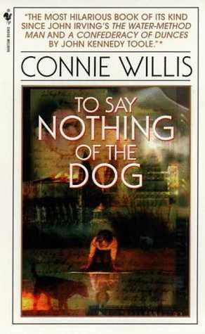 Book Review: Connie Willis' To Say Nothing of the Dog or How We Found the Bishop's Bird Stump at Last