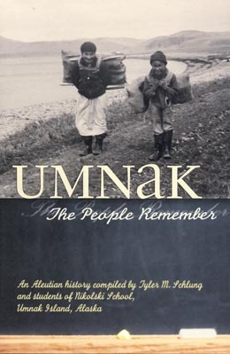 Umnak: The People Remember  by  Tyler M. Schlung
