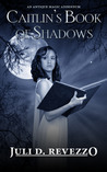 Caitlin's Book of Shadows (Antique Magic, #1.5)