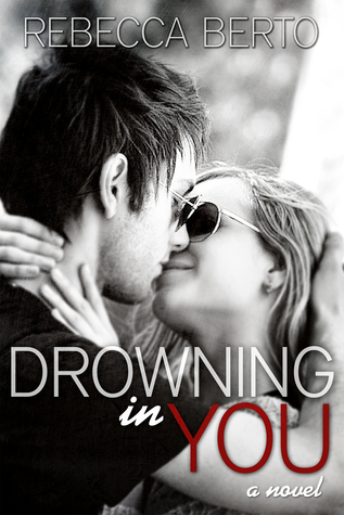 Book Review: Drowning In You by Rebecca Berto