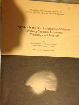 Crystals in the Sky: An Intellectual Odyssey Involving Chumash Astronomy, Cosmology and Rock Art Travis Hudson