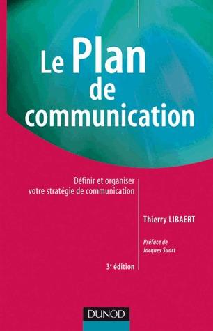 Le plan de communication - 3ème édition Thierry Libaert