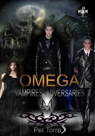 OMEGA (Vampires adversaries,#3) Pet Torres
