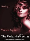 Becky... The Unleashed Series (Erotica)