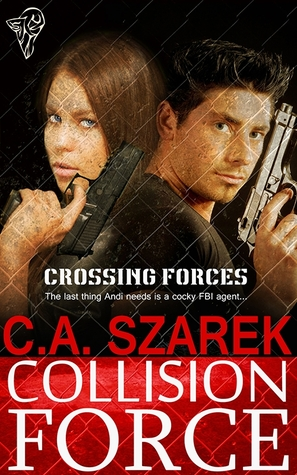 Collision Force (Crossing Forces, #1)