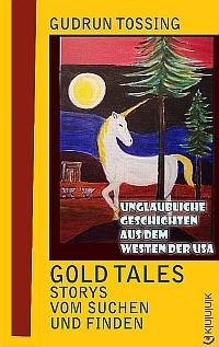 Gold Tales – Storys vom Suchen und Finden  by  Gudrun Tossing