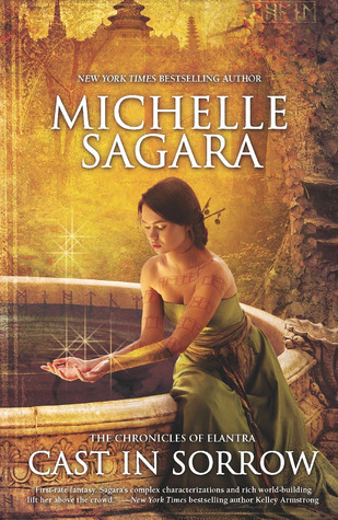 Cast in Sorrow (Chronicles of Elantra, #9)