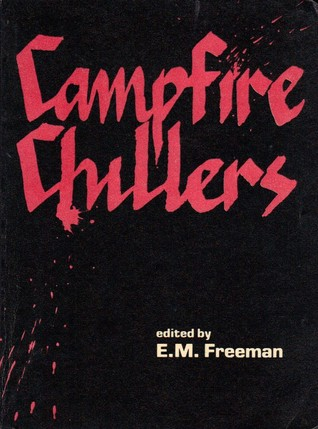 Campfire Chillers  by  E.M. Freeman