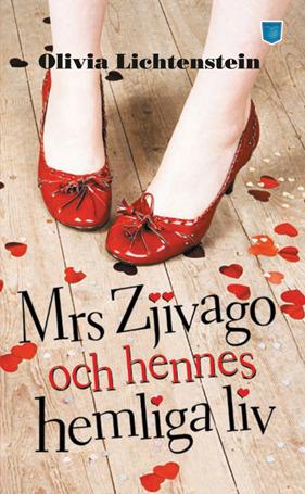 Mrs Zjivago och hennes hemliga liv  by  Olivia Lichtenstein