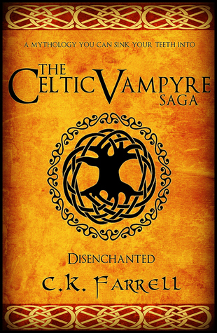 Disenchanted (The Celtic Vampyre Saga, #1)
