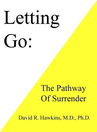 Letting Go: The Pathway To Surrender