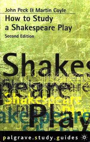 How To Study A Shakespeare Play John Peck