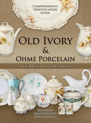 Old Ivory & Ohme Porcelain  by  Alma Hillman