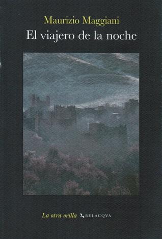 El viajero de la noche  by  Maurizio Maggiani
