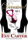 Deceived - Part 3 Chloe's Revenge (Deceived, #3)