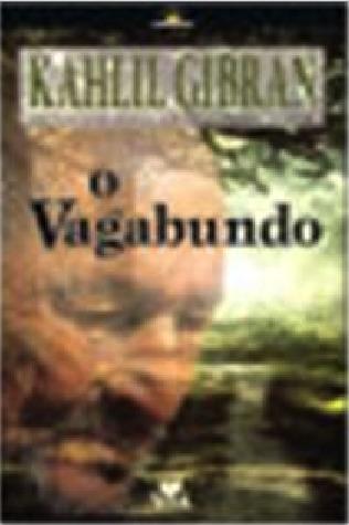 O Vagabundo Kahlil Gibran
