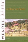 A Place on Earth by Wendell Berry