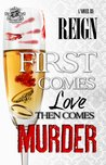 First Comes Love Then Comes Murder (The Cartel Publications Presents)