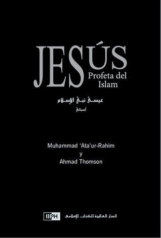 Jesús, Profeta del Islam  by  Muhammad Ata ur-Rahim