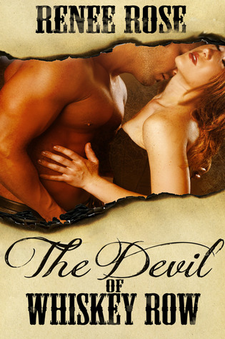 The Devil Of Whiskey Row - Renee Rose