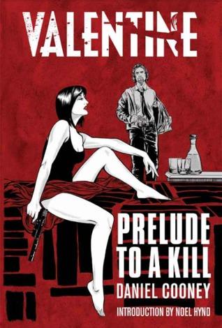 Valentine: Prelude to a Kill Daniel Cooney
