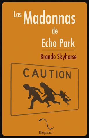 Las Madonnas de Echo Park Brando Skyhorse