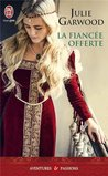 La fiancée offerte by Julie Garwood