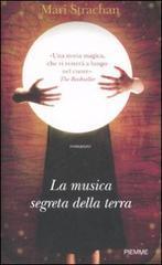 La musica segreta della terra (2009) by Mari Strachan