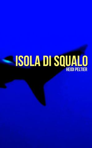 The Delmar Shark Chronicles:  Isola di Squalo (Book #1)