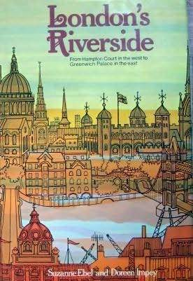 Londons Riverside: From Hampton Court In The West To Greenwich Palace In The East Suzanne Ebel