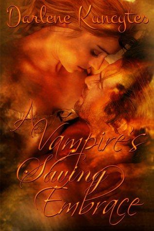 A Vampire's Saving Embrace (Supernatural Desire, #1) by Darlene Kuncytes
