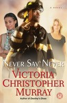 Never Say Never by Victoria Christopher Murray