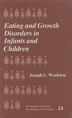 Eating and Growth Disorders in Infants and Children Joseph L. Woolston